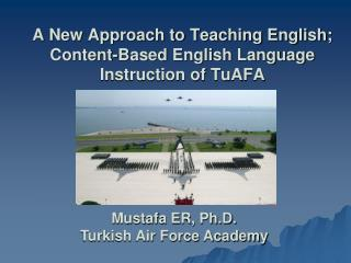 A New Approach to Teaching English; Content-Based English Language Instruction of TuAFA
