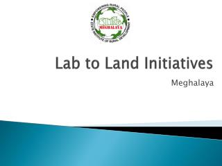 Lab to Land Initiatives