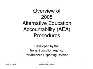 Overview of 2005 Alternative Education Accountability (AEA) Procedures