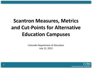 Scantron Measures, Metrics and Cut-Points for Alternative Education Campuses