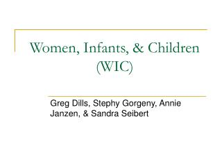 Women, Infants, & Children (WIC)