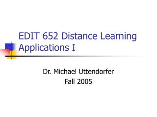 EDIT 652 Distance Learning Applications I