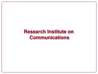 Research Institute on  Communications