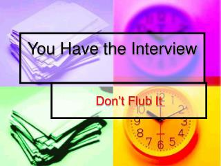 You Have the Interview