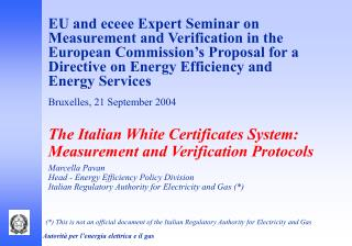 The Italian White Certificates System: Measurement and Verification Protocols Marcella Pavan