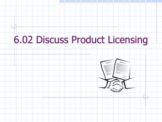 6.02 Discuss Product Licensing