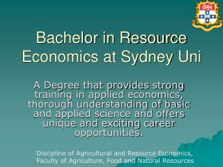 Bachelor in Resource Economics at Sydney Uni
