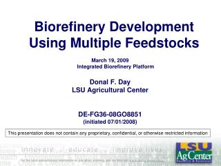 Biorefinery Development Using Multiple Feedstocks