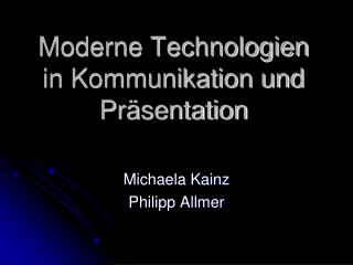 Moderne Technologien in Kommunikation und Präsentation