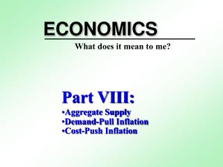 Part VIII: Aggregate Supply Demand-Pull Inflation Cost-Push Inflation