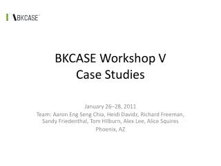 BKCASE Workshop V Case Studies
