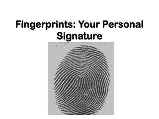 Fingerprints: Your Personal Signature