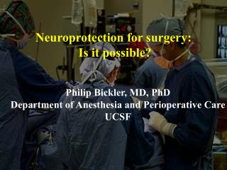 Neuroprotection for surgery:  Is it possible?