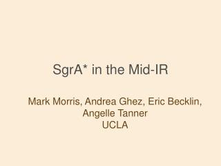 SgrA* in the Mid-IR