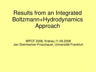 Results from an Integrated  Boltzmann+Hydrodynamics Approach