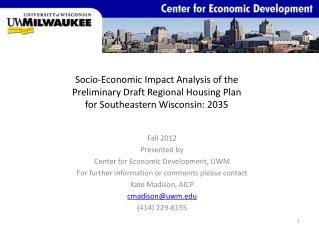 Fall 2012 Presented by  Center for Economic Development, UWM
