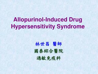 Allopurinol-Induced Drug Hypersensitivity Syndrome