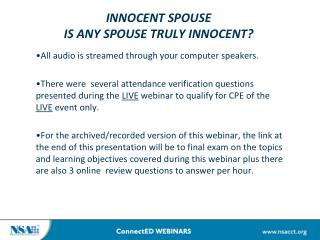 INNOCENT SPOUSE  IS ANY SPOUSE TRULY INNOCENT?