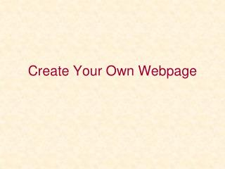 Create Your Own Webpage