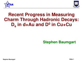 Recent Progress in Measuring Charm Through Hadronic Decays:  D s  in d+Au and D 0  in Cu+Cu