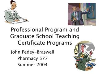 Professional Program and Graduate School Teaching Certificate Programs