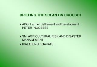 BRIEFING THE SCLAN ON DROUGHT