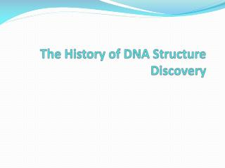 The History of DNA Structure Discovery