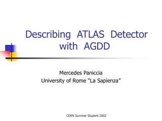 Describing  ATLAS  Detector              with  AGDD