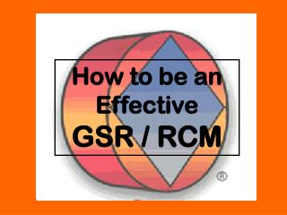 How to be an Effective GSR / RCM