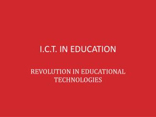 I.C.T. IN EDUCATION