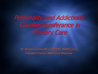 Personality and Addictions: Countertransferance in Primary Care