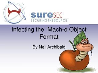 Infecting the  Mach-o Object Format