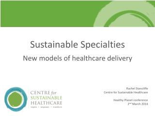 Sustainable Specialties New models of healthcare delivery