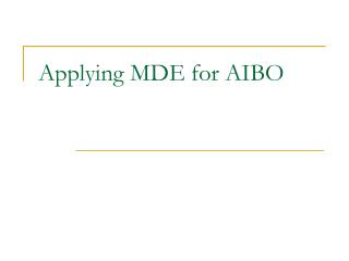Applying MDE for AIBO