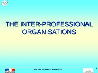 THE INTER-PROFESSIONAL ORGANISATIONS