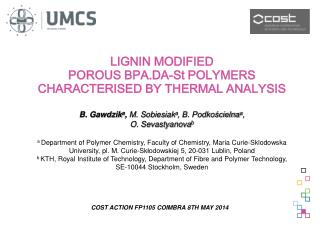 LIGNIN MODIFIED POROUS BPA.DA-St POLYMERS CHARACTERISED BY THERMAL ANALYSIS