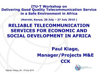 RELIABLE TELECOMMUNICATION SERVICES FOR ECONOMIC AND SOCIAL DEVELOPMENT IN AFRICA