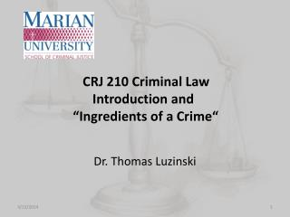 "CRJ 210 Criminal Law        Introduction and           ""Ingredients of a Crime"""
