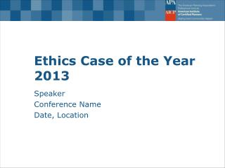 Ethics Case of the Year 2013