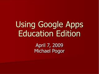Using Google Apps  Education Edition