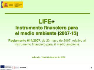 LIFE+ Instrumento financiero para el medio ambiente (2007-13)