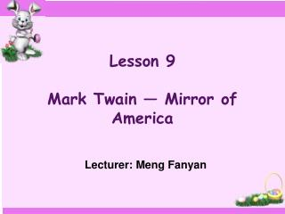 Lesson 9 Mark Twain — Mirror of America
