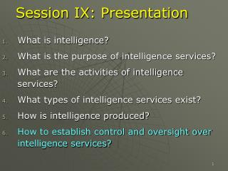 Session IX: Presentation