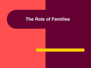 The Role of Families