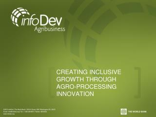 CREATING INCLUSIVE GROWTH THROUGH AGRO-PROCESSING INNOVATION