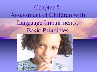 Chapter 5: Assessment of Children with Language Impairments:  Basic Principles