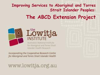 Improving Services to Aboriginal and Torres Strait Islander Peoples: The ABCD Extension Project