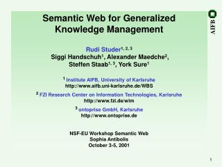 Semantic Web for Generalized  Knowledge Management Rudi Studer 1, 2, 3
