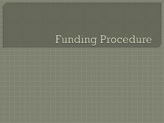 Funding Procedure