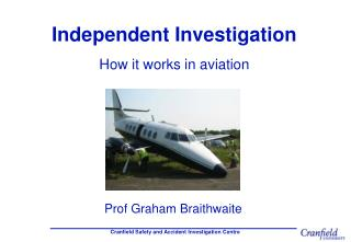 Independent Investigation How it works in aviation